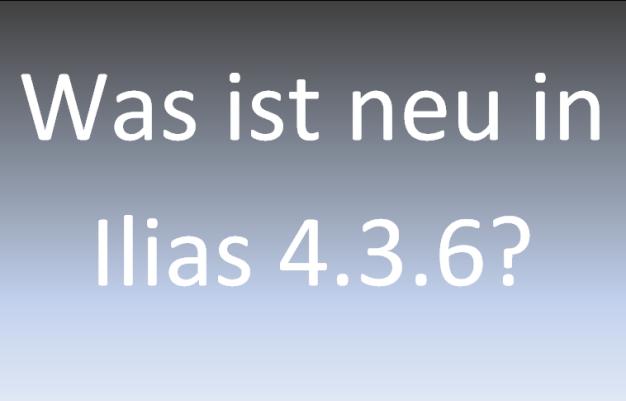 Was ist neu in Ilias 4.3.6